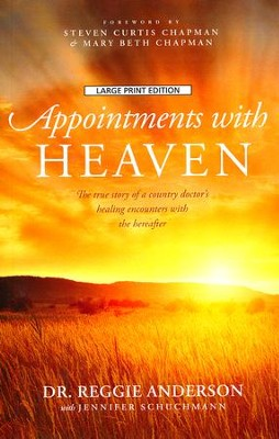 Appointments with Heaven, Large Print  -     By: Dr. Reggie Anderson, Jennifer Schuchmann