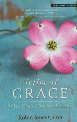 Victim of Grace, Large Print  -     By: Robin Jones Gunn