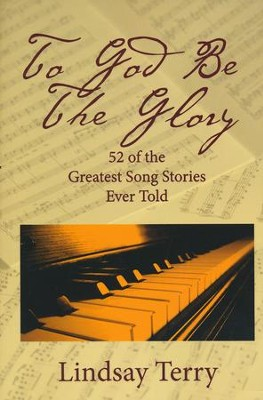 Then Sings My Soul: 52 of the Greatest Song Stories Ever Told  -     By: Lindsay Terry Ph.D.