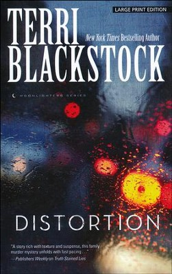 Distortion, Large Print  -     By: Terri Blackstock