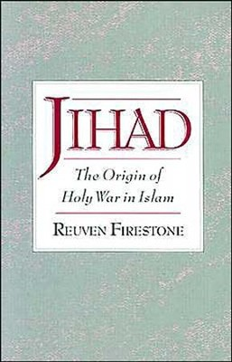 Jihad: The Origin of Holy War in Islam   -     By: Reuven Firestone