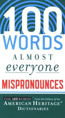 100 Words Almost Everyone Mispronounces  -     By: Editors of the American Heritage Dictionary