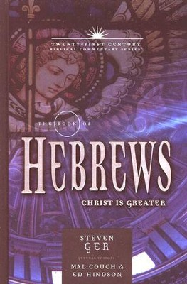The Book of Hebrews:Christ is Greater  -     By: Steven Ger