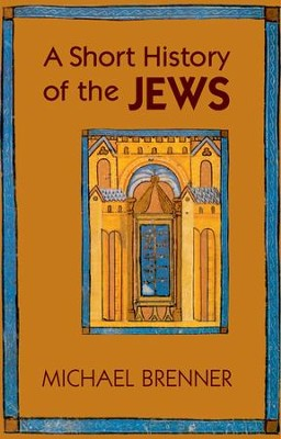 A Short History of the Jews  -     By: Michael Brenner