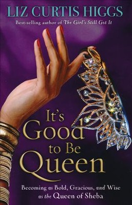 It's Good to Be Queen, Large Print  -     By: Liz Curtis Higgs