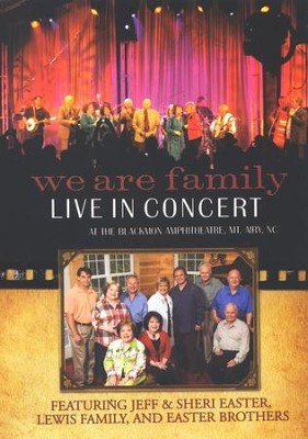 We Are Family, DVD   -     By: Jeff Easter, Sheri Easter, The Lewis Family