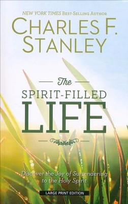 The Spirit-Filled Life, Large print  -     By: Charles F. Stanley