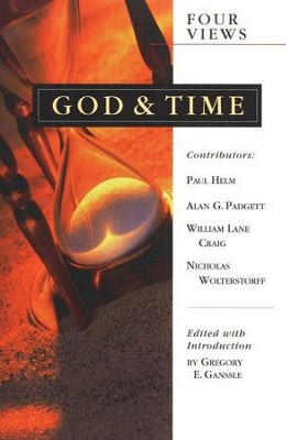 God & Time: Four Views   -     Edited By: Gregory E. Ganssle     By: Edited by Gregory E. Ganssle