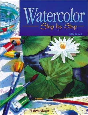 Abeka Watercolor Step-by-Step (7-12)   -