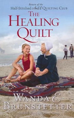 The Healing Quilt, Large print  -     By: Wanda E. Brunstetter