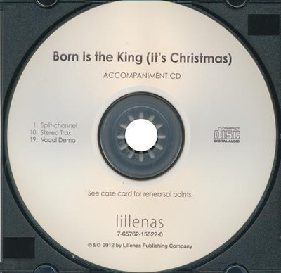 Born Is the King (It's Christmas) Accompaniment CD   -