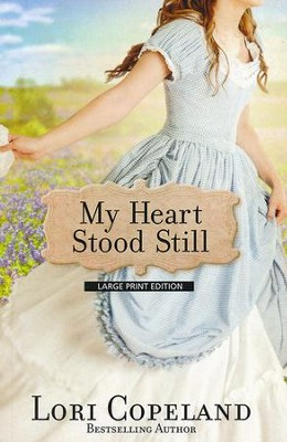 My Heart Stood Still, Large Print  -     By: Lori Copeland