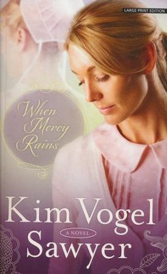 When Mercy Rains #1, Large Print   -     By: Kim Vogel Sawyer