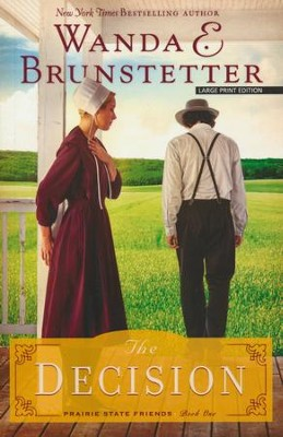 The Decision, Prairie State Friends Series #1, Large Print   -     By: Wanda E. Brunstetter