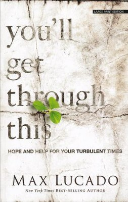 You'll Get Through This, Large Print  -     By: Max Lucado