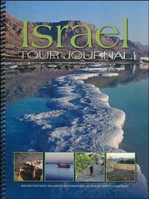 Israel Tour Journal   -     By: Dr. Dennis Frey, Dr. Jim Solberg