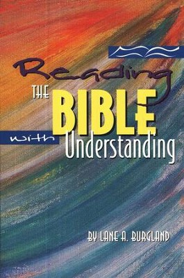 Reading the Bible with Understanding   -     By: Lane Burgland
