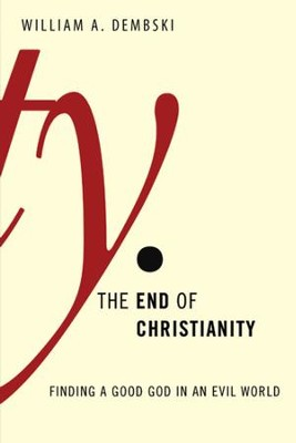 The End of Christianity - eBook  -     By: William A. Dembski