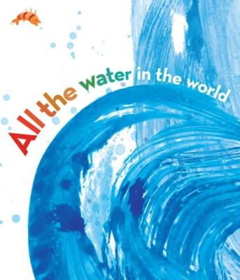 All the Water in the World - eBook  -     By: George Ella Lyon     Illustrated By: Katherine Tillotson