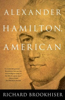 ALEXANDER HAMILTON, American - eBook  -     By: Richard Brookhiser