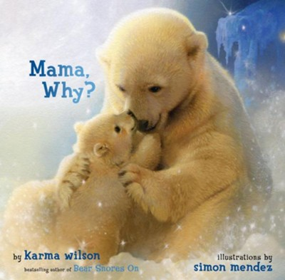Mama, Why? - eBook  -     By: Karma Wilson