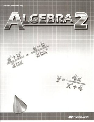 Abeka Algebra 2 Tests/Quizzes Key (2013 Version)   -