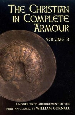 The Christian in Complete Armour, Volume 3   -     By: William Gurnall