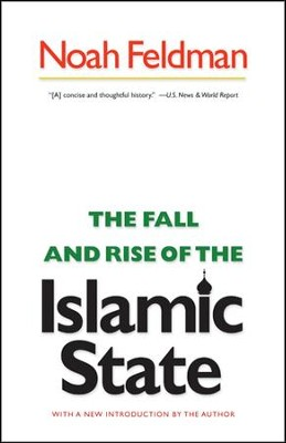 The Fall and Rise of the Islamic State  -     By: Noah Feldman