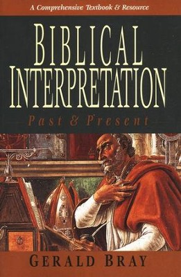 Biblical Interpretation Past & Present   -     By: Gerald Bray
