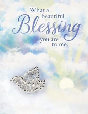 What A Beautiful Blessing You Are, Greeting Card with Dove Pin  -