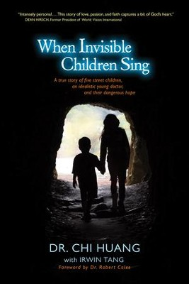 When Invisible Children Sing - eBook  -     By: Chi Cheng Huang, Irwin Tang