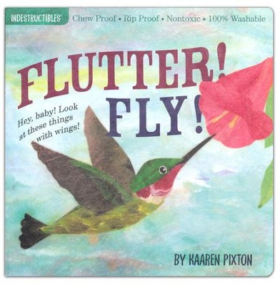 Indestructibles: Flutter! Fly!  -     By: Amy Pixton