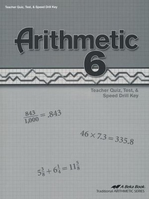 Abeka Arithmetic 6 Quizzes, Tests & Speed Drills Key   -