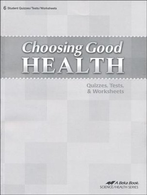Abeka Choosing Good Health Quizzes, Tests, & Worksheets   -