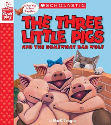 The Three Little Pigs and the Somewhat Bad Wolf  -     By: Mark Teague