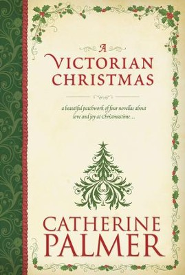 A Victorian Christmas (Anthology) - eBook  -     By: Catherine Palmer