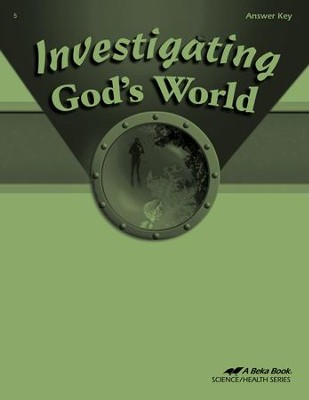 Abeka Investigating God's World Answer Key, Fourth Edition   -