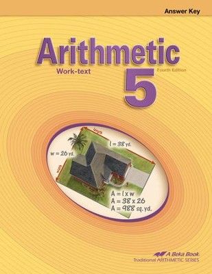 Arithmetic 5 Work-text Answer Key, Fourth Edition   -
