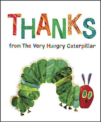 Thanks from The Very Hungry Caterpillar  -     By: Eric Carle