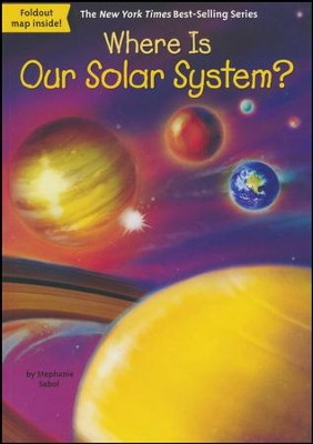 Where Is Our Solar System?  -     By: Stephanie Sabol