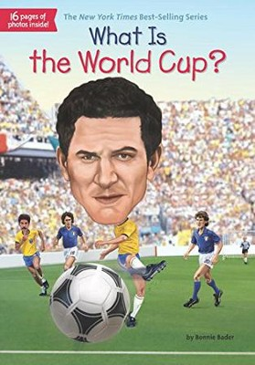 What Is the World Cup?  -     By: Bonnie Bader