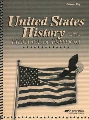 United States History in Christian Perspective: Heritage of Freedom Answer Key  -
