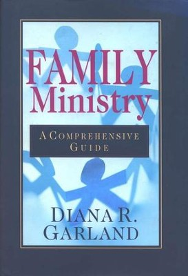 Family Ministry: A Comprehensive Guide   -     By: Diana R. Garland