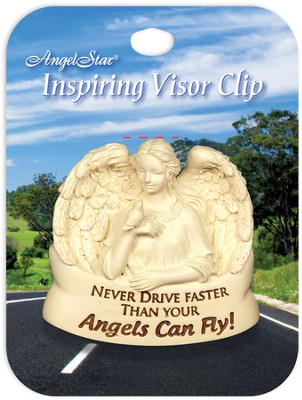 Never Drive Faster Than Your Angels, Visor Clip  -