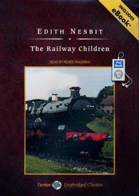 The Railway Children, Unabridged Audiobook on MP3 with eBook  -     Narrated By: Renee Raudman     By: Edith Nesbit