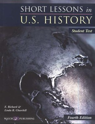 Short Lessons in U.S. History Student Text, Fourth Edition  -     By: E. Richard, Linda R. Churchill