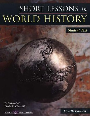 Short Lessons in World History Student Text, Fourth  Edition  -     By: E. Richard, Linda R. Churchill