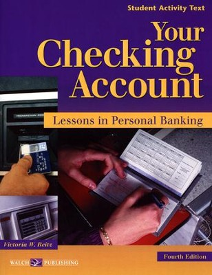 Your Checking Account, Fourth Edition--Student Activity Text  -     By: Victoria W. Reitz