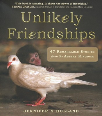 Unlikely Friendships   -     By: Jennifer S. Holland