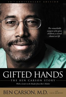 Gifted Hands 20th Anniversary Edition: The Ben Carson Story - eBook  -     By: Ben Carson M.D., Cecil Murphey